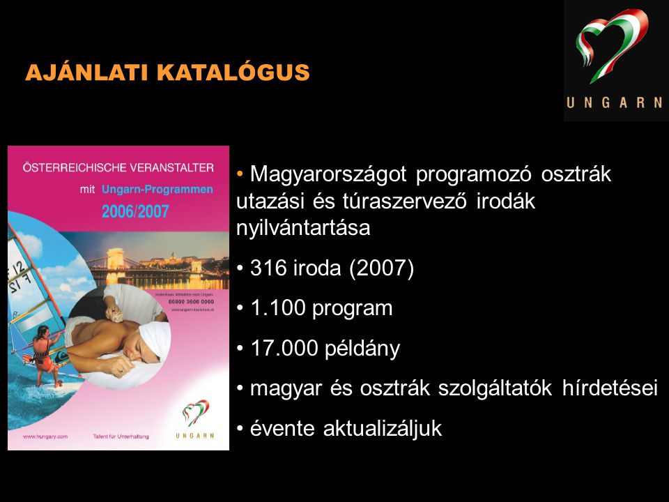 AJÁNLATI KATALÓGUS Magyarországot programozó osztrák utazási és túraszervező irodák nyilvántartása.