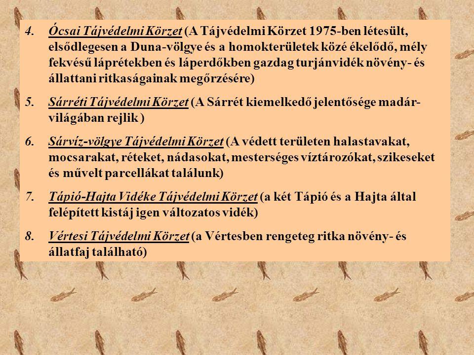 Ócsai Tájvédelmi Körzet (A Tájvédelmi Körzet 1975-ben létesült, elsődlegesen a Duna-völgye és a homokterületek közé ékelődő, mély fekvésű láprétekben és láperdőkben gazdag turjánvidék növény- és állattani ritkaságainak megőrzésére)