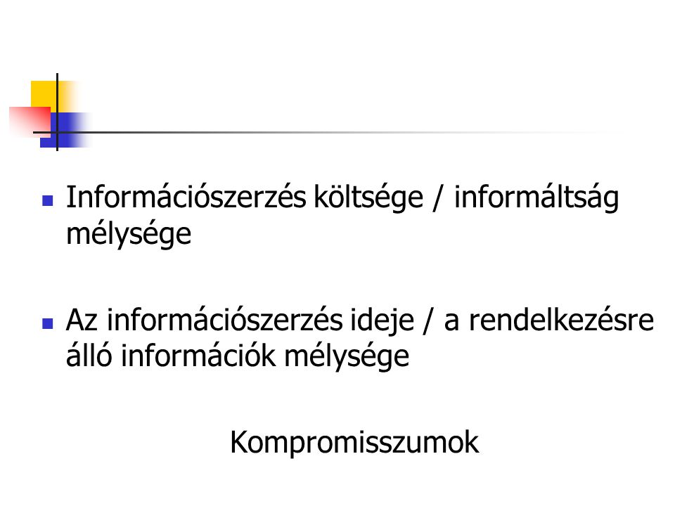 Információszerzés költsége / informáltság mélysége