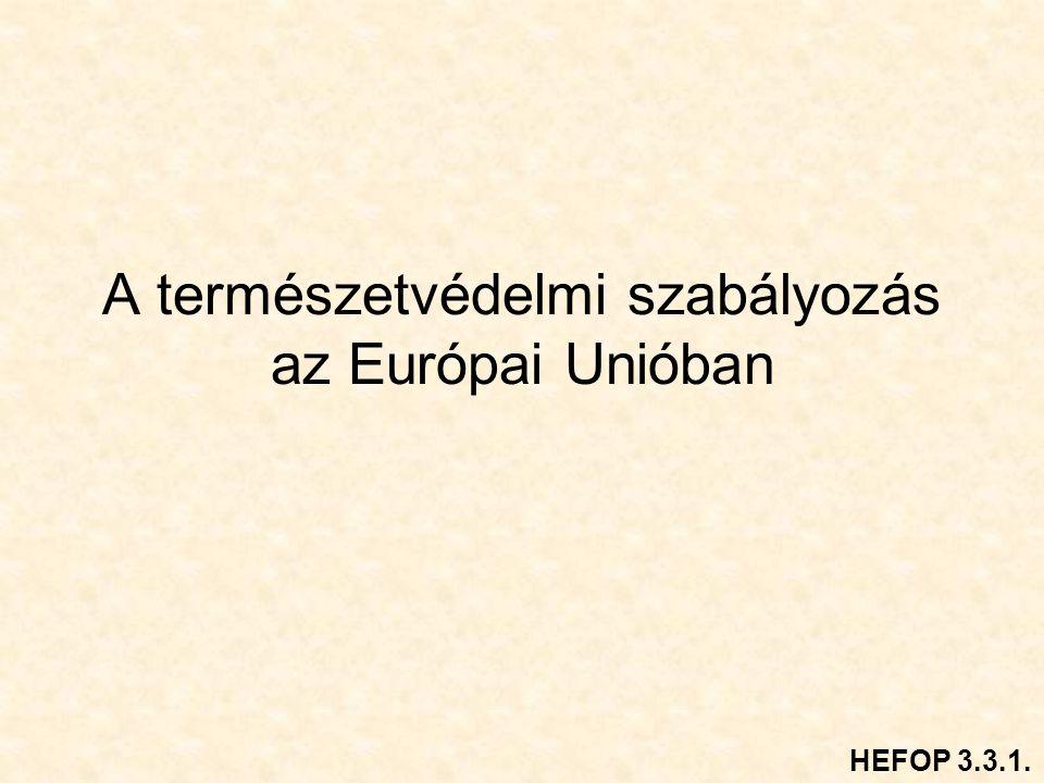 A természetvédelmi szabályozás az Európai Unióban