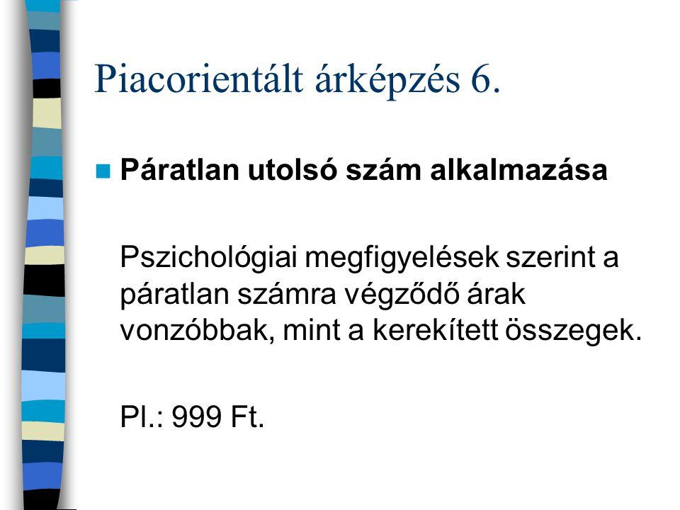 Piacorientált árképzés 6.