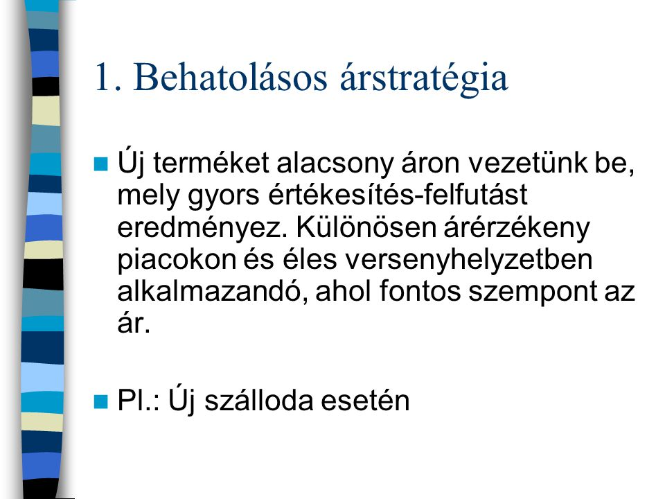 1. Behatolásos árstratégia
