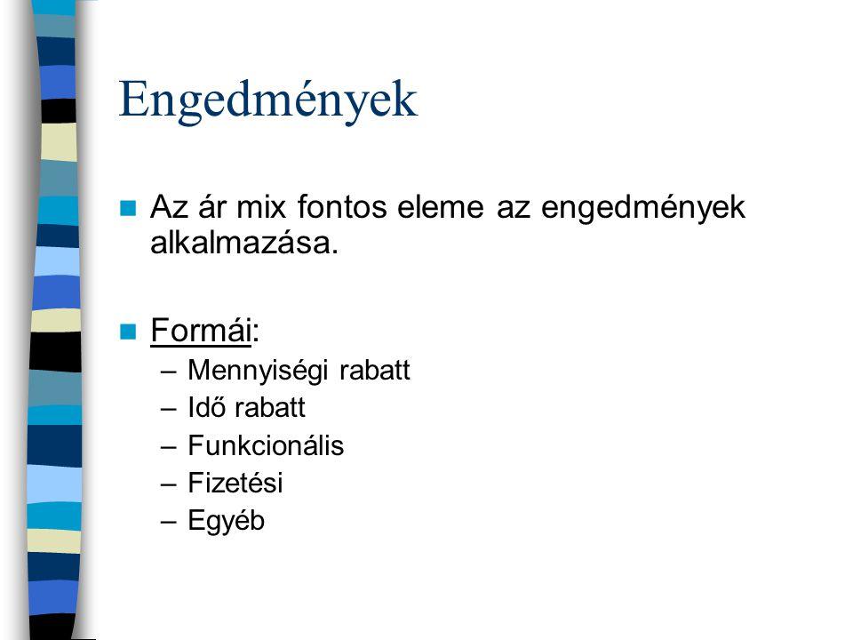 Engedmények Az ár mix fontos eleme az engedmények alkalmazása. Formái: