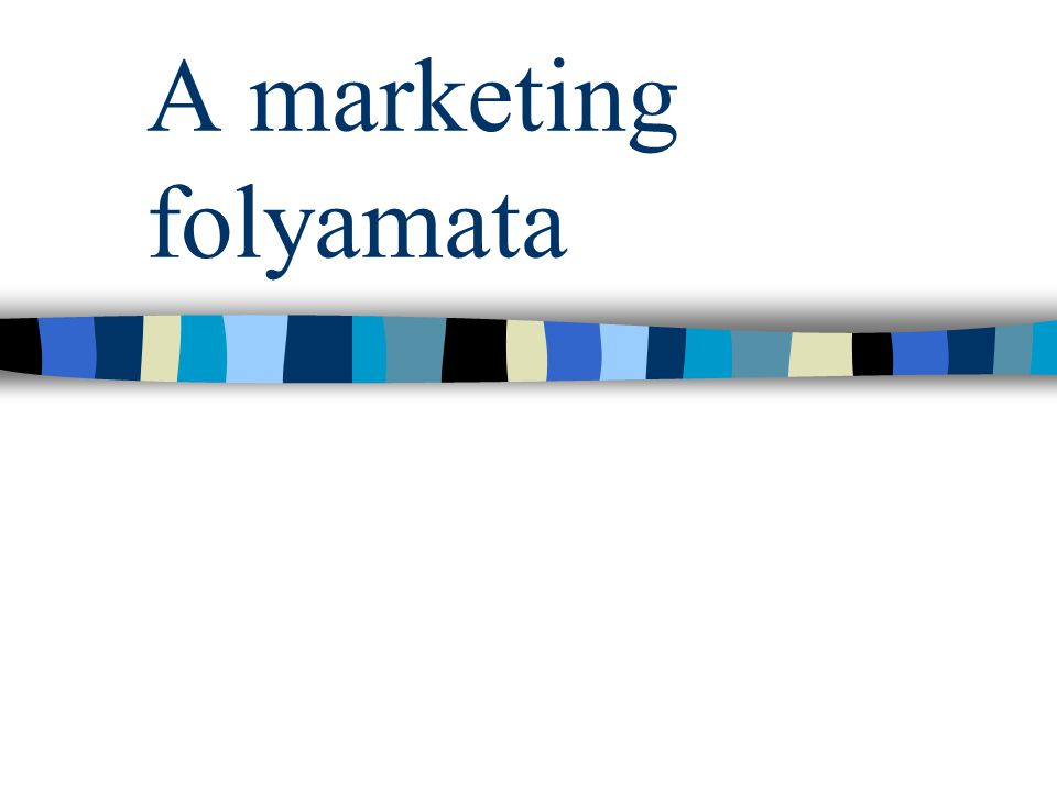 A marketing folyamata
