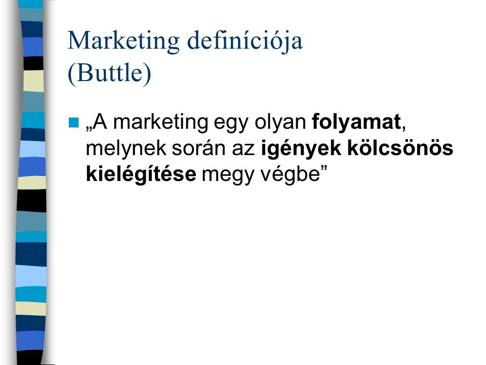 Marketing definíciója (Buttle)