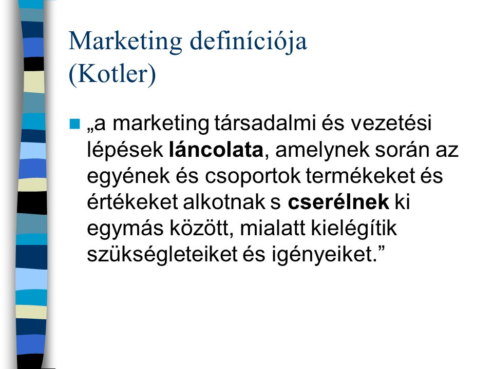 Marketing definíciója (Kotler)