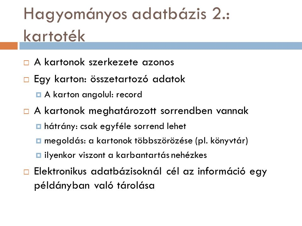 Hagyományos adatbázis 2.: kartoték