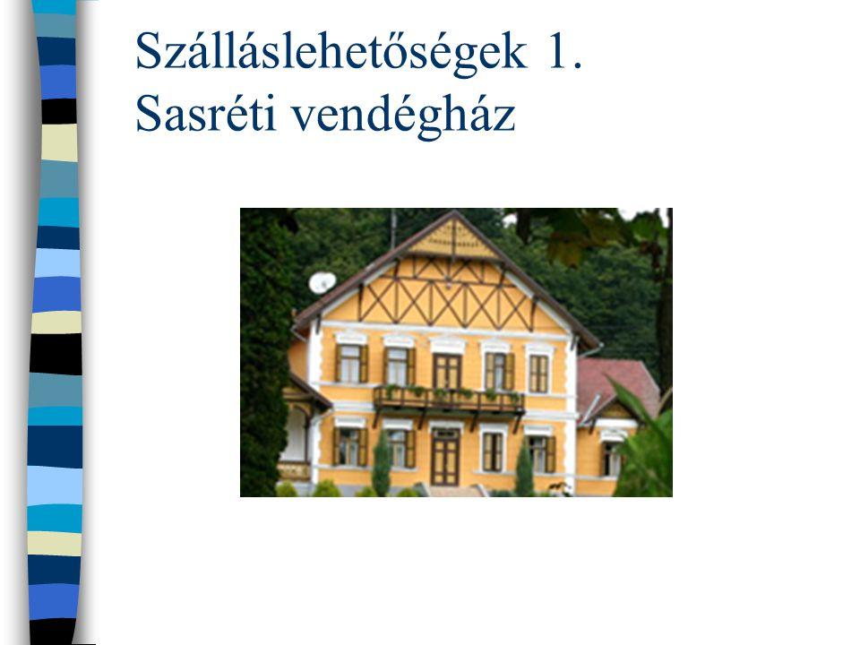 Szálláslehetőségek 1. Sasréti vendégház