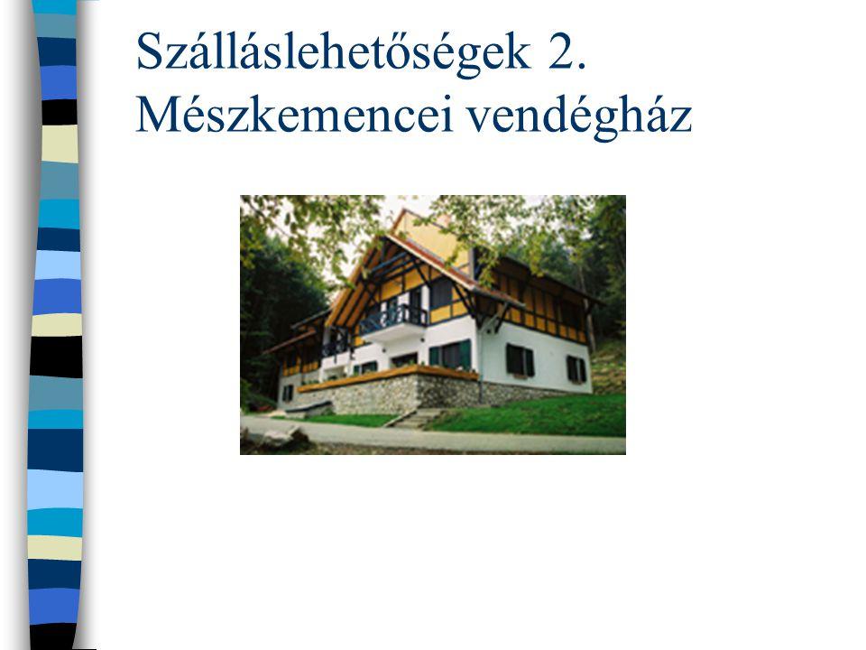 Szálláslehetőségek 2. Mészkemencei vendégház