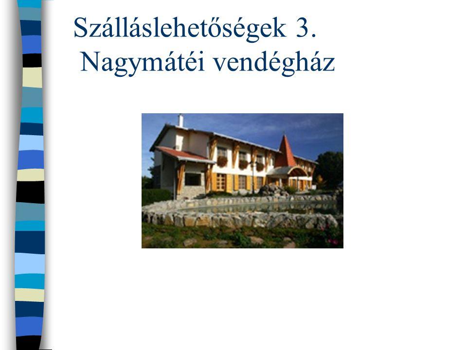 Szálláslehetőségek 3. Nagymátéi vendégház