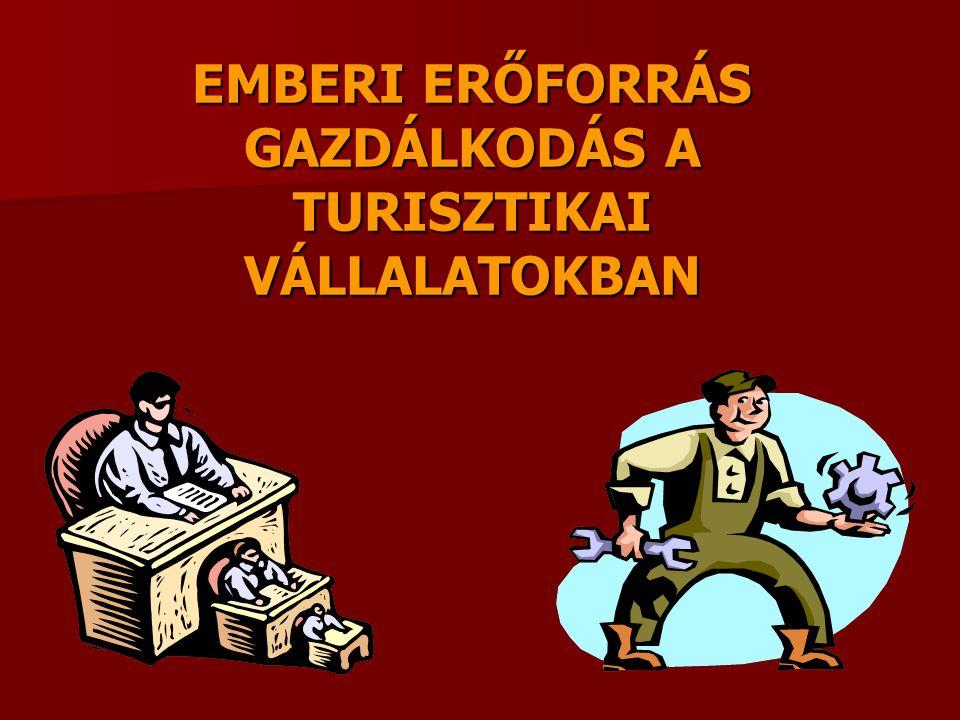 EMBERI ERŐFORRÁS GAZDÁLKODÁS A TURISZTIKAI VÁLLALATOKBAN