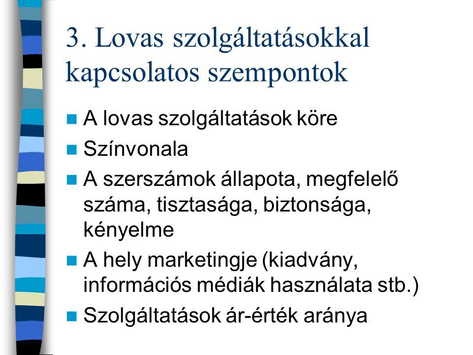 3. Lovas szolgáltatásokkal kapcsolatos szempontok