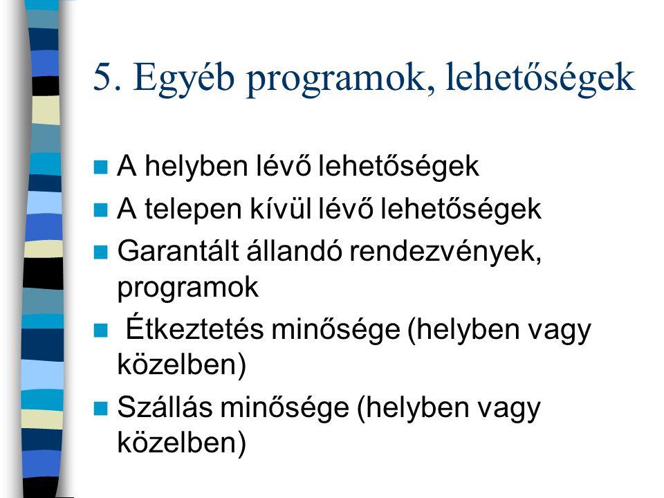 5. Egyéb programok, lehetőségek