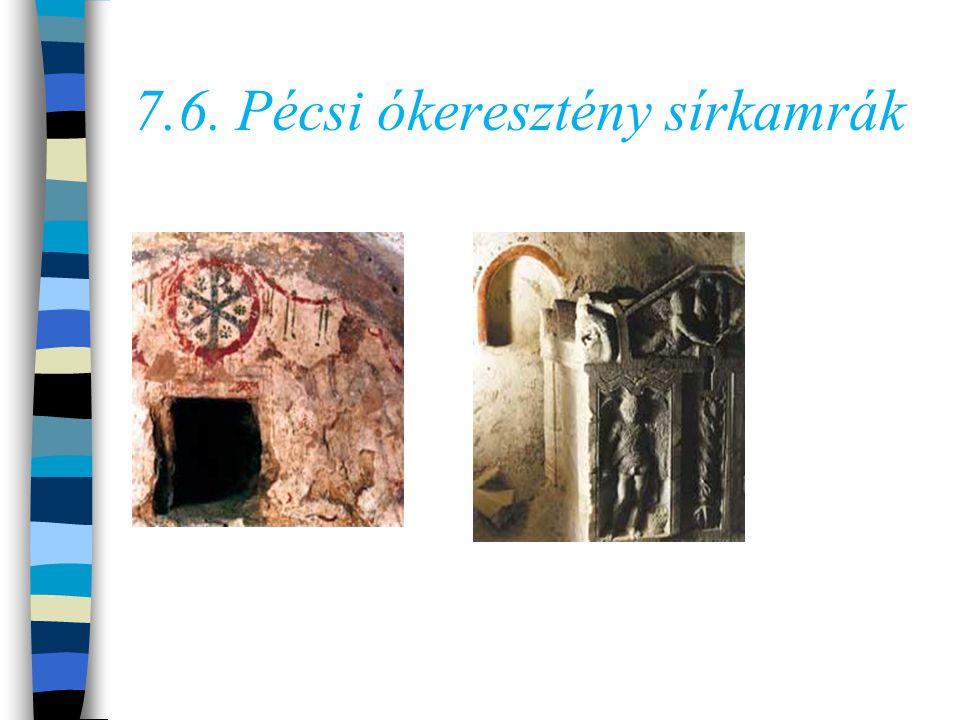7.6. Pécsi ókeresztény sírkamrák