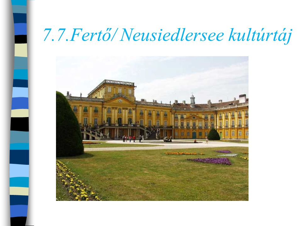 7.7.Fertő/ Neusiedlersee kultúrtáj