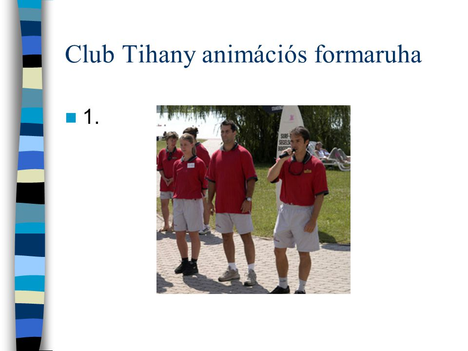Club Tihany animációs formaruha