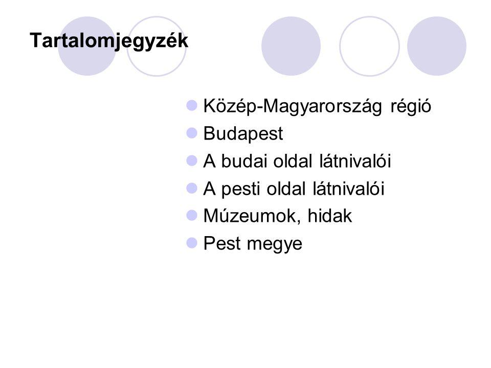 Tartalomjegyzék Közép-Magyarország régió Budapest