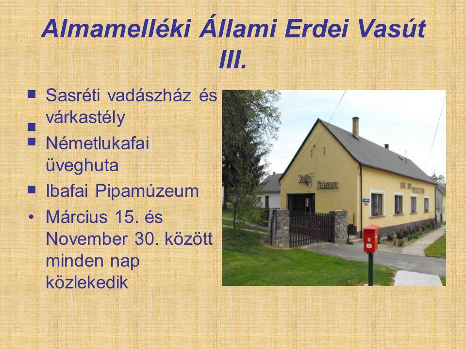 Almamelléki Állami Erdei Vasút III.