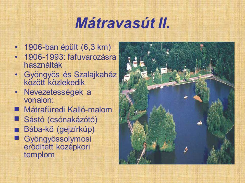 Mátravasút II. 1906-ban épült (6,3 km)