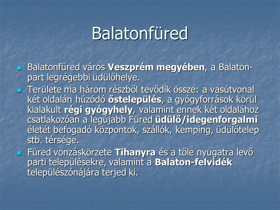 Balatonfüred Balatonfüred város Veszprém megyében, a Balaton-part legrégebbi üdülőhelye.