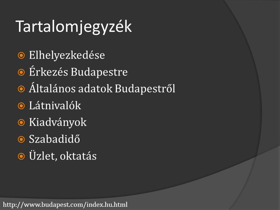 Tartalomjegyzék Elhelyezkedése Érkezés Budapestre