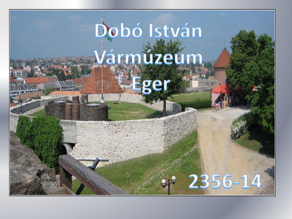 Dobó István Vármúzeum Eger 2356-14