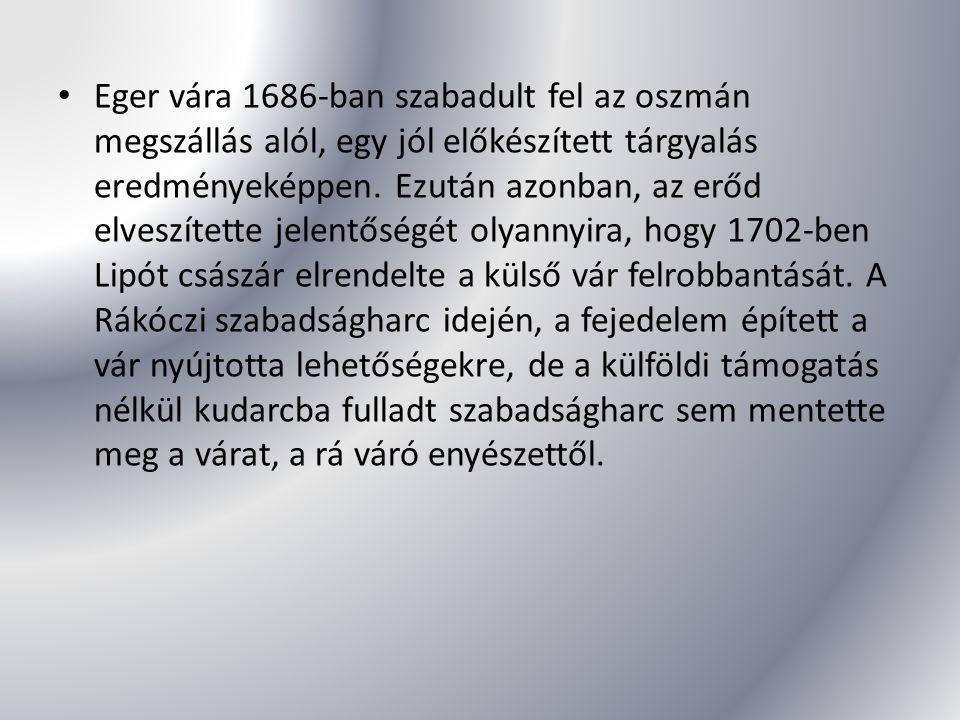Eger vára 1686-ban szabadult fel az oszmán megszállás alól, egy jól előkészített tárgyalás eredményeképpen.
