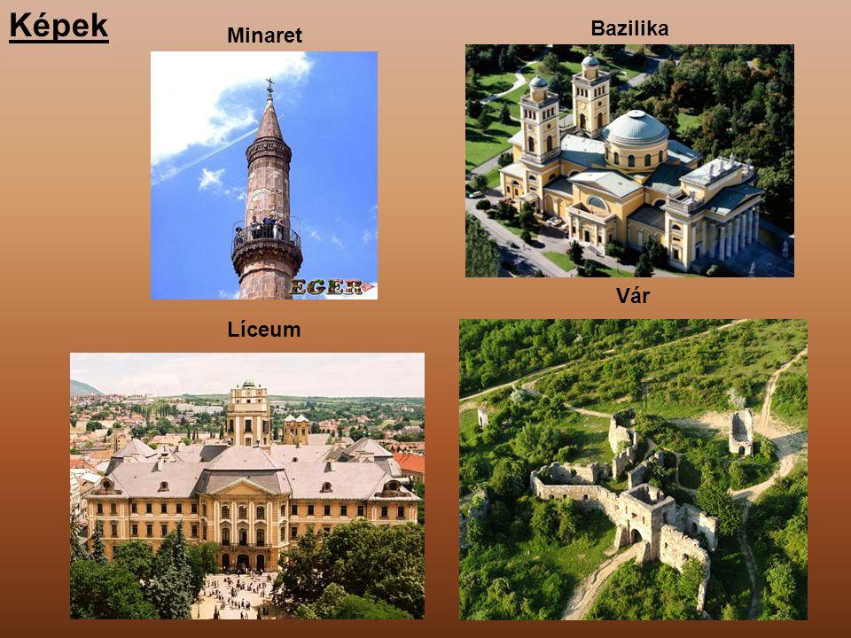 Képek Bazilika Minaret Vár Líceum