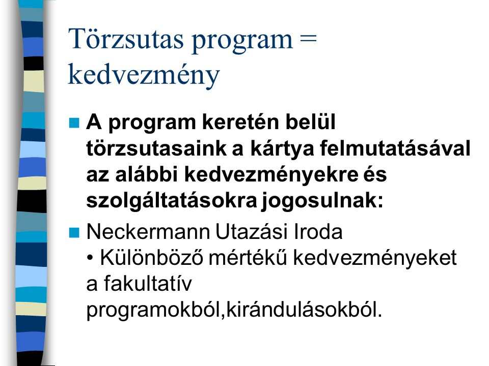 Törzsutas program = kedvezmény