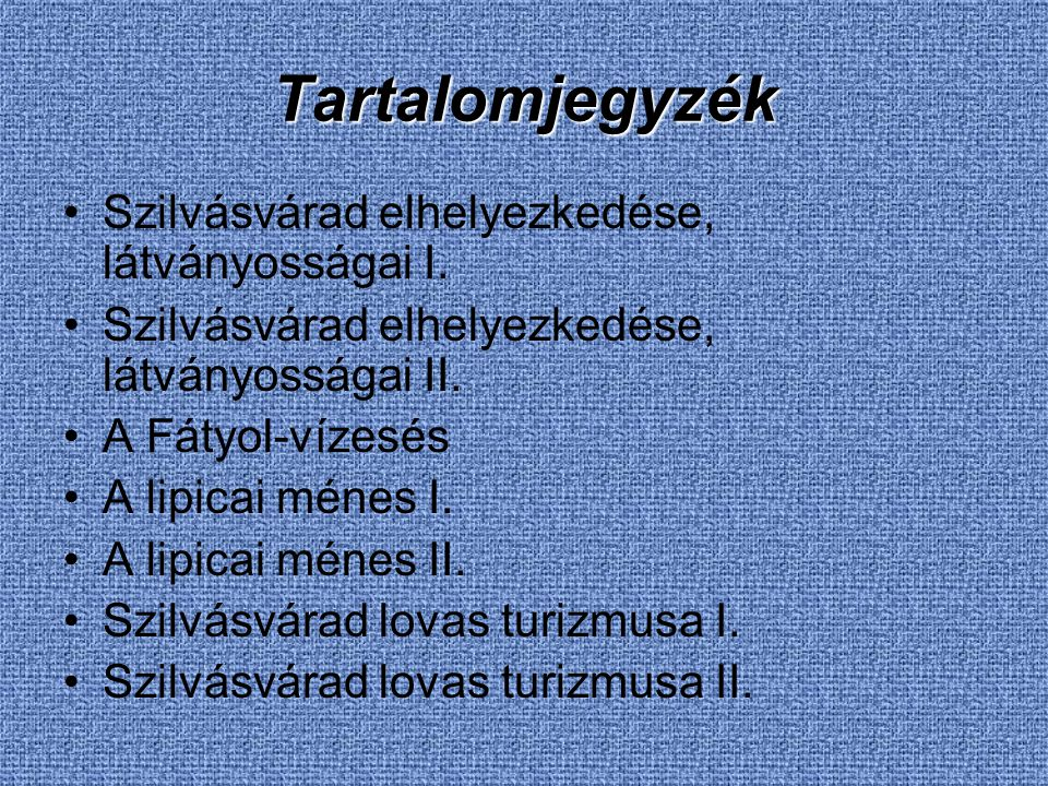 Tartalomjegyzék Szilvásvárad elhelyezkedése, látványosságai I.
