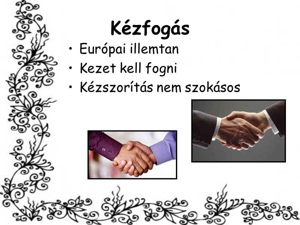Kézfogás Európai illemtan Kezet kell fogni Kézszorítás nem szokásos