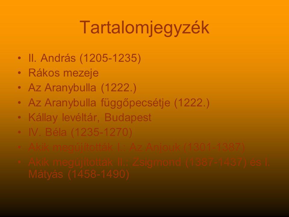 Tartalomjegyzék II. András (1205-1235) Rákos mezeje