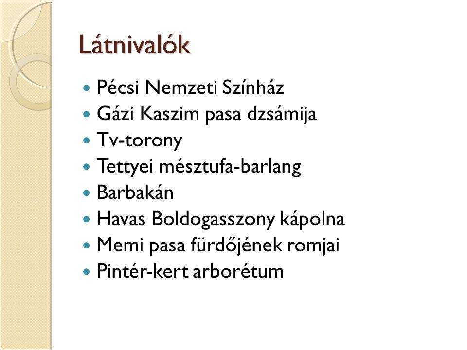 Látnivalók Pécsi Nemzeti Színház Gázi Kaszim pasa dzsámija Tv-torony