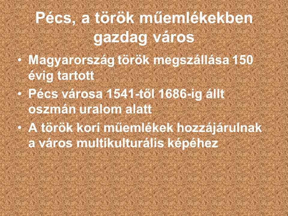 Pécs, a török műemlékekben gazdag város