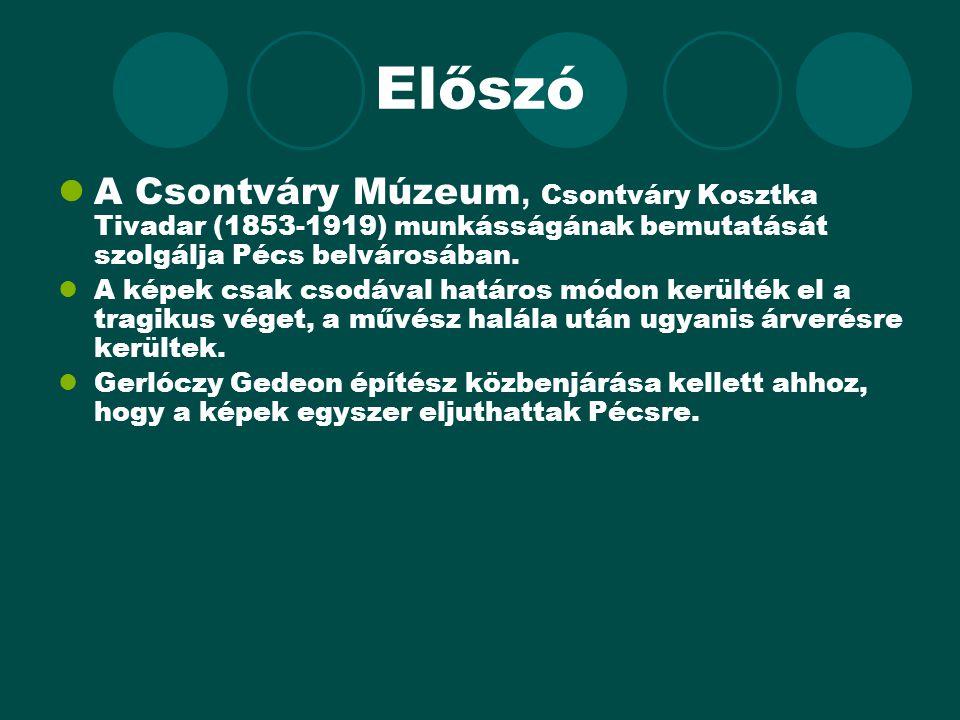 Előszó A Csontváry Múzeum, Csontváry Kosztka Tivadar (1853-1919) munkásságának bemutatását szolgálja Pécs belvárosában.