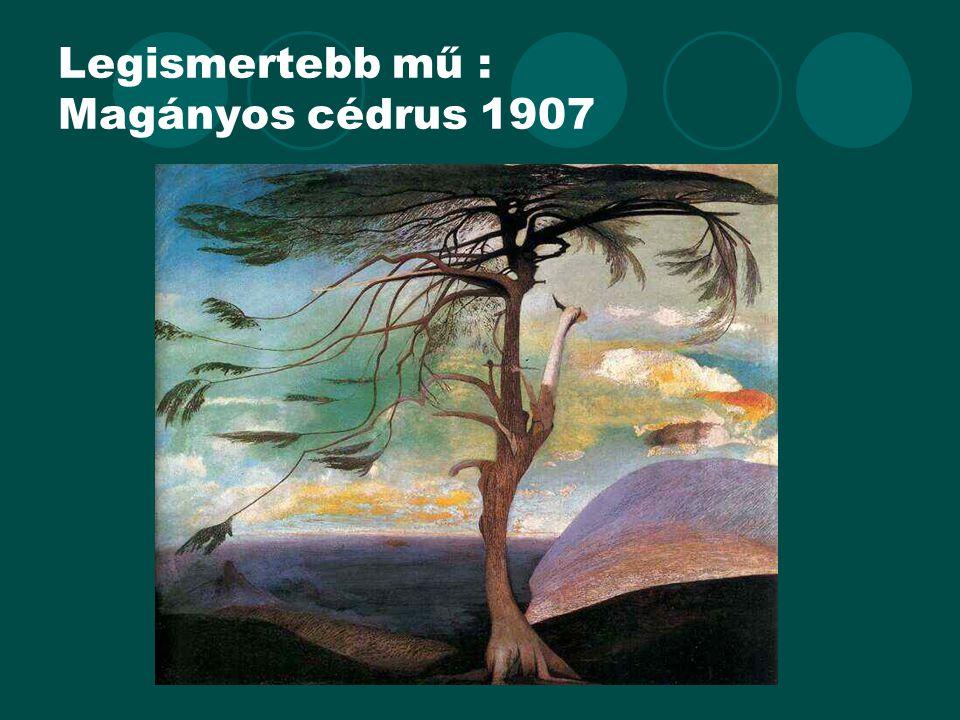 Legismertebb mű : Magányos cédrus 1907