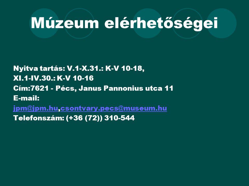 Múzeum elérhetőségei Nyitva tartás: V.1-X.31.: K-V 10-18,