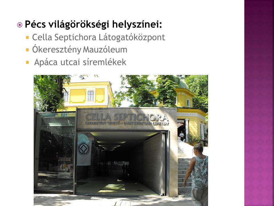 Pécs világörökségi helyszínei: