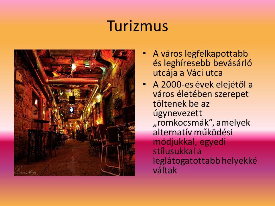 Turizmus A város legfelkapottabb és leghíresebb bevásárló utcája a Váci utca.