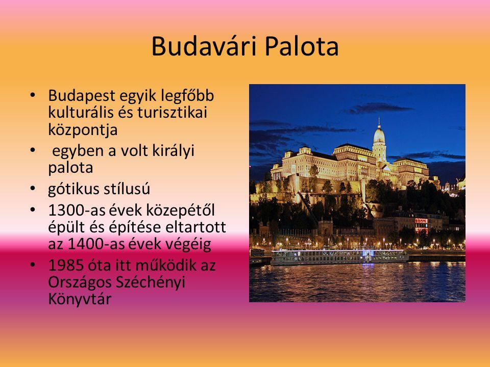 Budavári Palota Budapest egyik legfőbb kulturális és turisztikai központja. egyben a volt királyi palota.