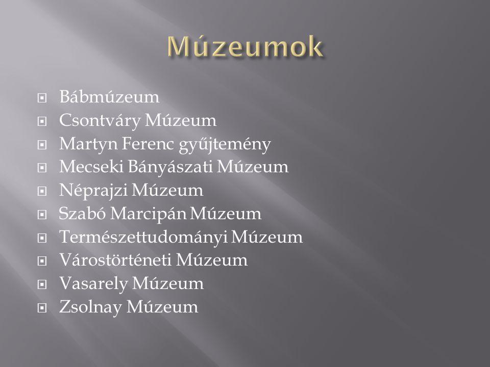 Múzeumok Bábmúzeum Csontváry Múzeum Martyn Ferenc gyűjtemény