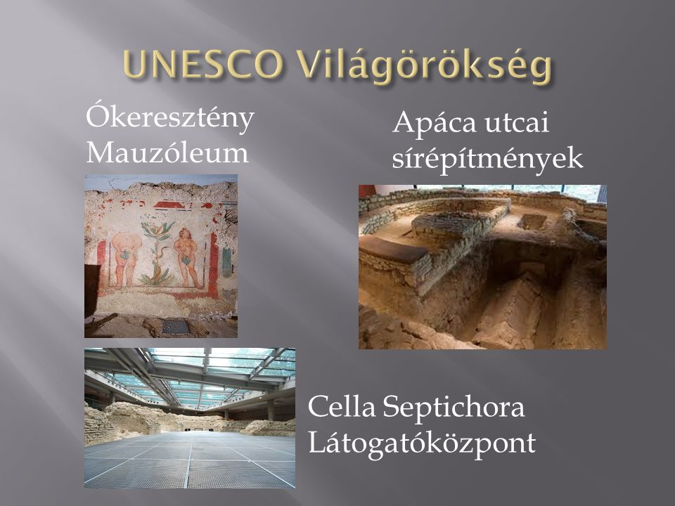 UNESCO Világörökség Ókeresztény Mauzóleum Apáca utcai sírépítmények