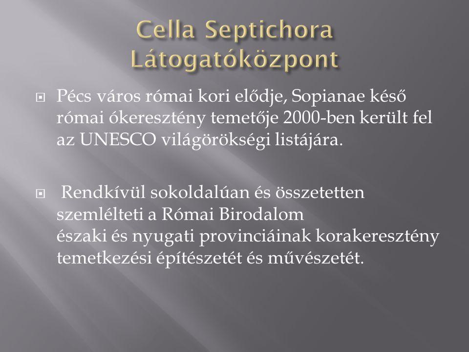Cella Septichora Látogatóközpont