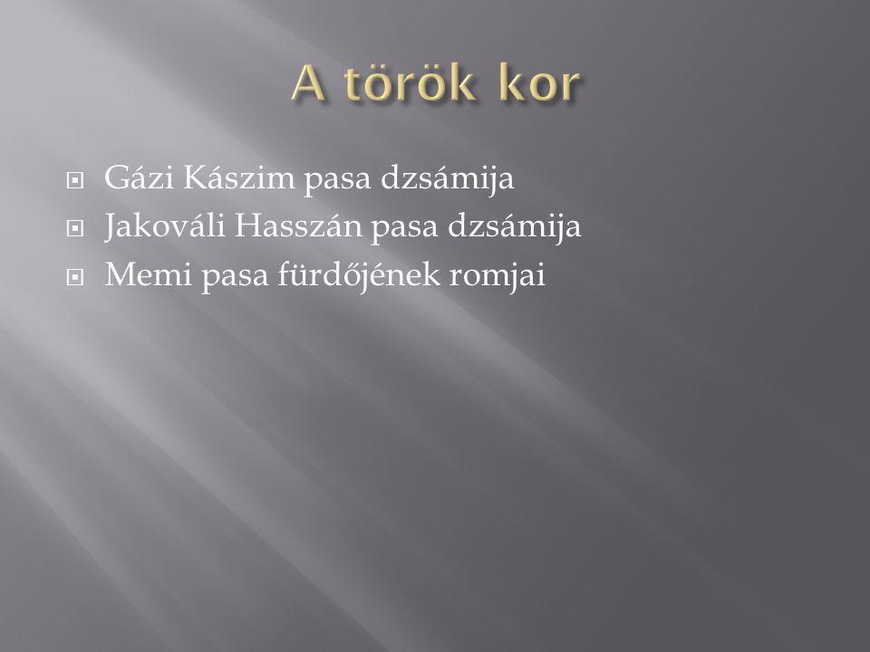 A török kor Gázi Kászim pasa dzsámija Jakováli Hasszán pasa dzsámija