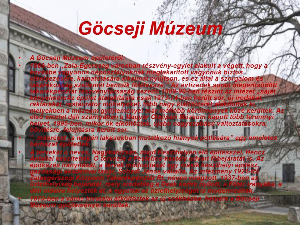 Göcseji Múzeum A Göcseji Múzeum épületéről: