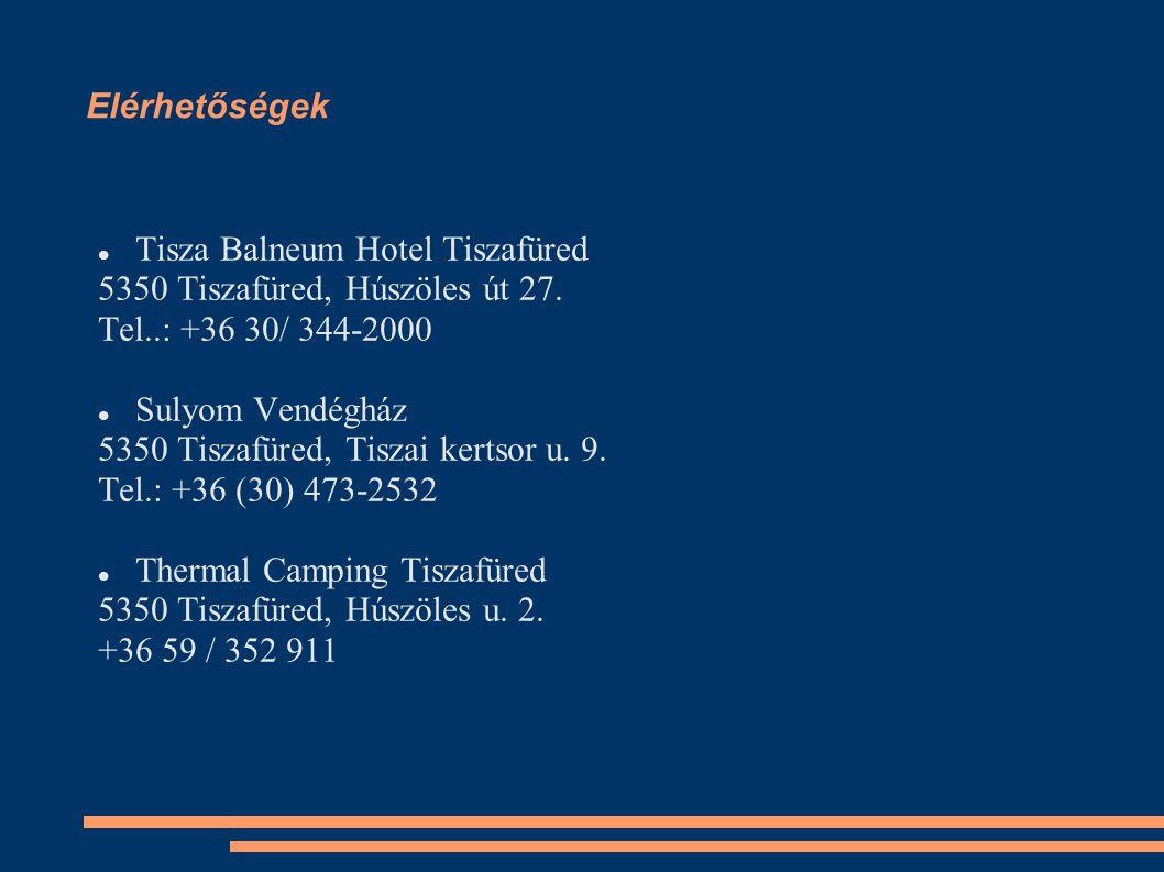 Elérhetőségek Tisza Balneum Hotel Tiszafüred. 5350 Tiszafüred, Húszöles út 27. Tel..: +36 30/ 344-2000.