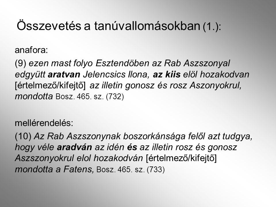 Összevetés a tanúvallomásokban (1.):