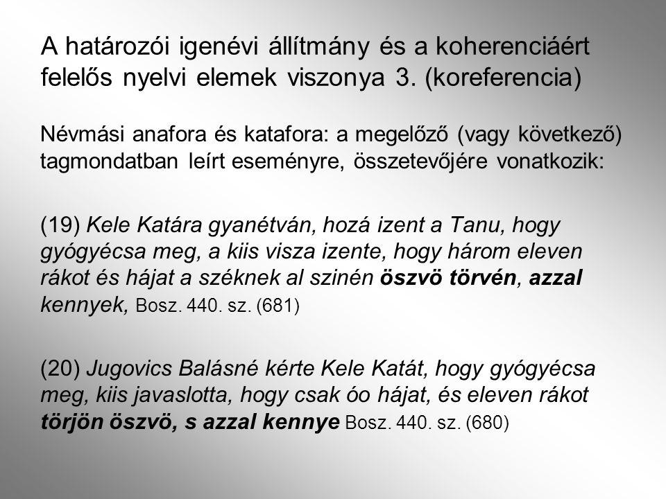 A határozói igenévi állítmány és a koherenciáért felelős nyelvi elemek viszonya 3. (koreferencia)