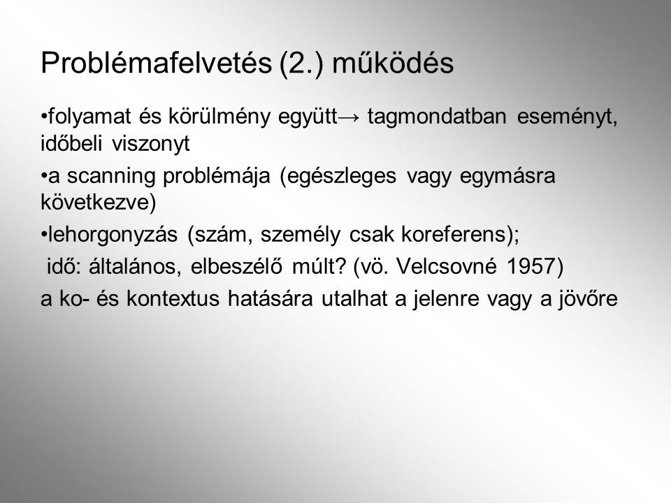 Problémafelvetés (2.) működés