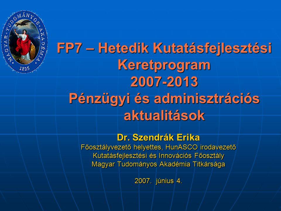 FP7 – Hetedik Kutatásfejlesztési Keretprogram 2007-2013 Pénzügyi és adminisztrációs aktualitások